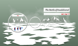 The Battle of Guadalcanal
