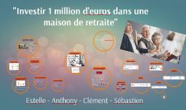 """""""Investir 1 million d'euros dans une maison de retraite"""""""