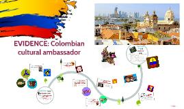 EVIDENCE: Colombian cultural ambassador