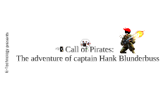 Call of Pirates: The adventure of captain Hank Blunderbuss
