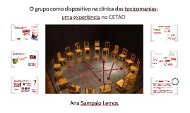 O grupo como dispositivo na clínica das toxicomanias: uma experiência no CETAD