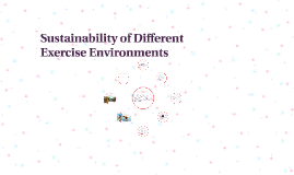 Sustainability of Different Exercise Environments
