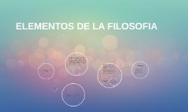 Copy of ELEMENTOS DE LA FILOSOFIA
