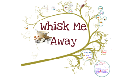 2017_FINALIZED_WHISK ME AWAY