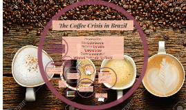 The Coffee Crisis in Brazil