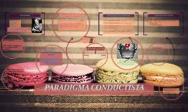 Copy of PARADIGMA CONDUCTISTA