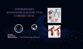 Copy of ENFERMEDADES RESPIRATORIAS RESTRICTIVAS Y OBSTRUCTIVAS.