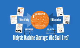 Dialysis Machine Shortage: Who Shall Live?
