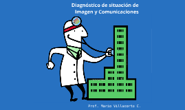 9. Diagnóstico de situación de Imagen y Comunicaciones