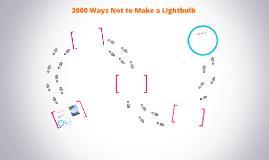 2000 Ways Not to Make a Lightbulb