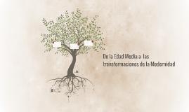 De la Edad Media a  las transformaciones de la Modernidad