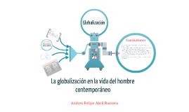 influencia de la globalización en el hombre contemporáneo