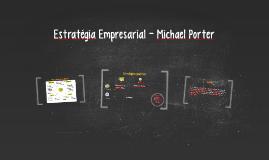 Estratégia Empresarial - Michael Porter