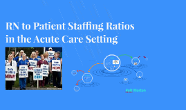 appropriate rn to patient ratios Appropriate rn to patient ratios essay  nurse-patient ratio is this legislative effective to support a positive nursing work environment to provide safe and efficient patient care, the.
