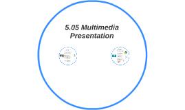 5.05 Multimedia Presentation