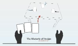 THE RETHORICS OF DESIGN