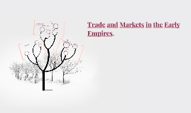 Trade and Markets in the Early Empires.
