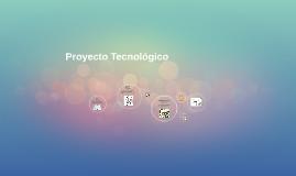 Proyecto Tecnológico
