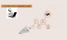 Copy of CONTROL DE LA PRODUCCION