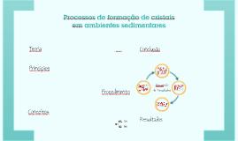Processos de formação de cristais em ambiente sedimentar