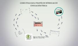 COMO EVALUAR A TRAVÉS DE RÚBRICAS EN EDUCACIÓN FÍSICA