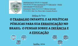Copy of O TRABALHO INFANTIL E AS POLÍTICAS PÚBLICAS PARA SUA ERRADIC