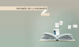 Copy of DIVISIÓN DE LA FILOSOFÍA
