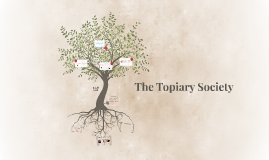 The Topiary Society