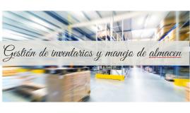 Gestion de inventarios y manejo de almace