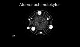 Atomer och molekyler