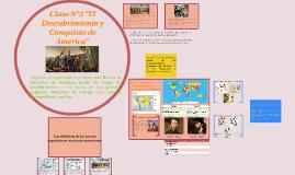 """Clase N°2: """"El Descubrimiento y Conquista de América"""""""