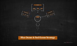 Blue Ocean & Red Ocean Strategy
