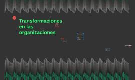 Transformaciones en las organizaciones