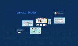 Lesson 3: Politics