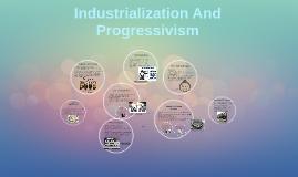 Industrialization And Progressivism
