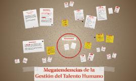 Megatendencias de la Gestión del Talento Humano