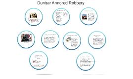 Copy of Dunbar Armored Robbery