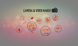 CAMERA & VIDEO MAKER