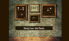 Study Case: StarBucks