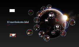 EL movimiento idol