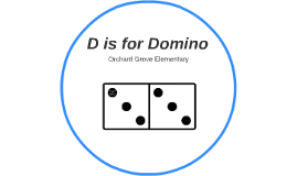 D is for Domino