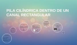 PILA CILÍNDRICA DENTRO DE UN CANAL RECTANGULAR
