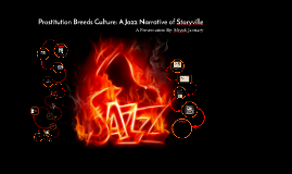 Prostitution Breeds Culture: A Jazz Narrative of Storyville