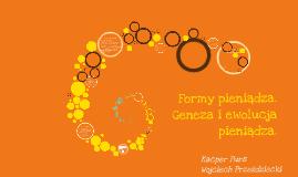 Copy of Formy pieniądza. Geneza i ewolucja pieniądza.