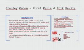 Stanley Cohen - Folk Devils & Moral Panic