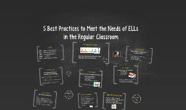 5 Best Practices to Meet the Needs of ELLs in the Regular Classroom