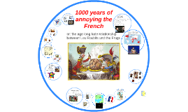 Copy of 1000 years of annoying the French