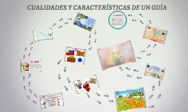 Copy of CUALIDADES Y CARACTERÍSTICAS DE UN GUÍA
