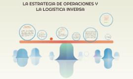 LA ESTRATEGIA DE OPERACIONES Y LA LOGISTICA INVERSA