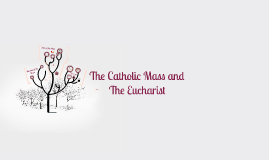 The Catholic Mass and